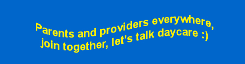 Parents and providers everywhere, join together, let's talk daycare :)